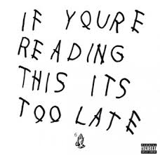 """A surprise album release by Drake… """"If you're reading this its too late"""""""